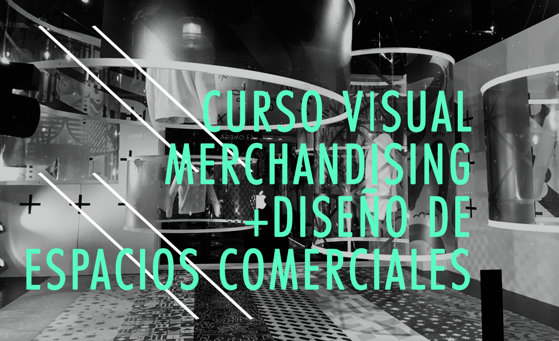 Curso Retail Design + Visual Merchandising