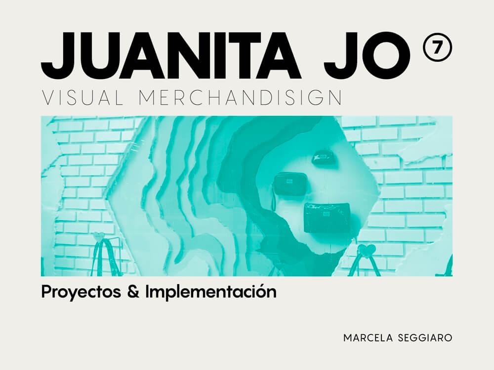 Diseño de Tienda y Visual Merchandising Juanita Jo. Marcela Seggiaro